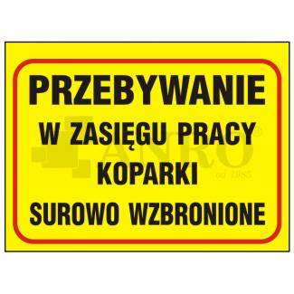 Przebywanie_w_zasiegu_pracy_koparki_surowo_wzbronione