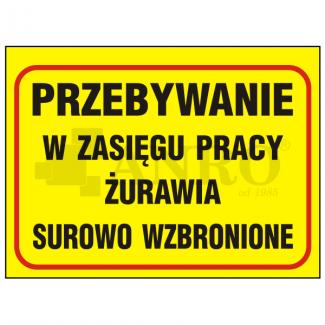 Przebywanie_w_zasiegu_pracy_zurawia_surowo_wzbronione