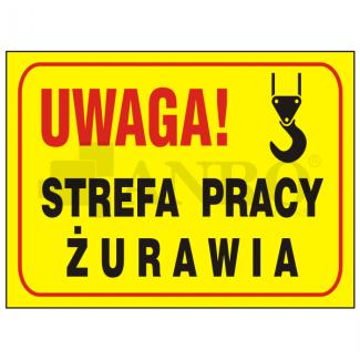 Uwaga_Strefa_pracy_zurawia